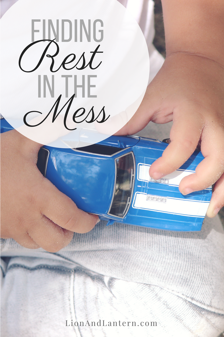 Finding Rest in the Mess at LionAndLantern.com, Christian mama, toddler mom, motherhood, encouragement